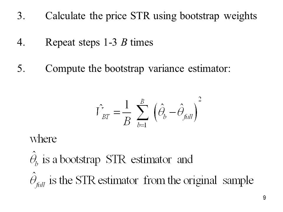 9 3. Calculate the price STR using bootstrap weights 4.