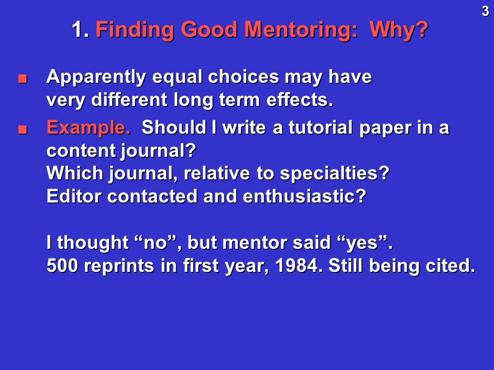 3 1. Finding Good Mentoring: Why.