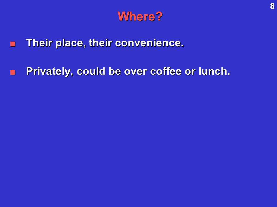 8Where. Their place, their convenience. Their place, their convenience.
