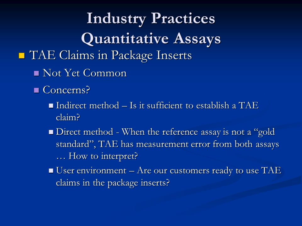 Industry Practices Quantitative Assays TAE Claims in Package Inserts TAE Claims in Package Inserts Not Yet Common Not Yet Common Concerns? Concerns? I