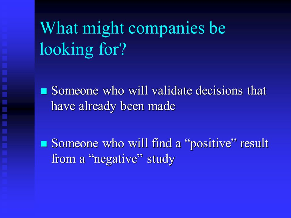 What might companies be looking for.