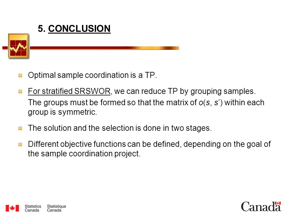 5. CONCLUSION Optimal sample coordination is a TP. For stratified SRSWOR, we can reduce TP by grouping samples. The groups must be formed so that the