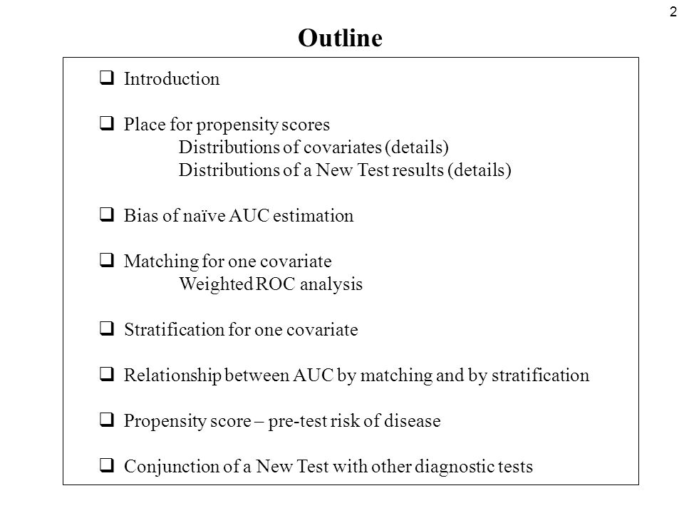 23 Stratification (continued) Overall diagnostic accuracy of the New test can be the weighted average of AUC 1,1, AUC 2,2, and AUC 3,3.