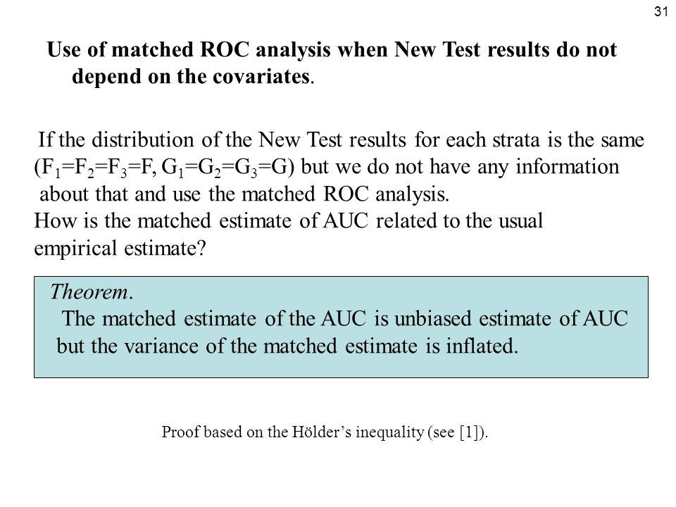 31 Use of matched ROC analysis when New Test results do not depend on the covariates.