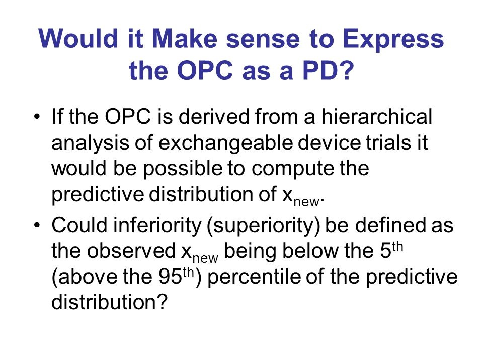 Would it Make sense to Express the OPC as a PD.
