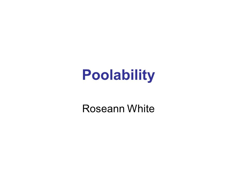 Poolability Roseann White