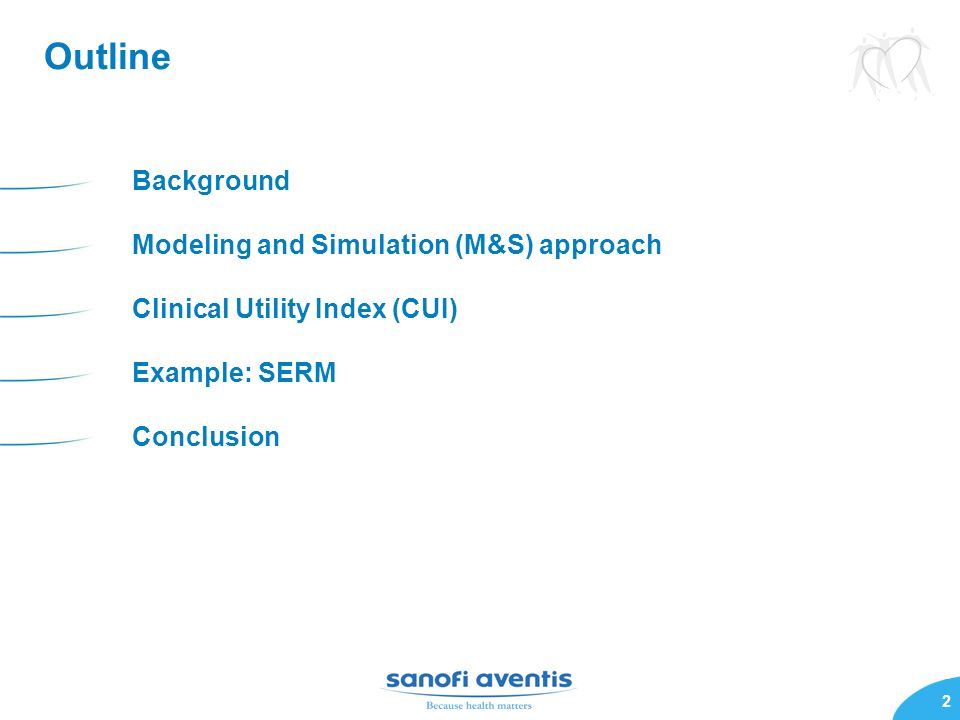 2 Outline Background Modeling and Simulation (M&S) approach Clinical Utility Index (CUI) Example: SERM Conclusion