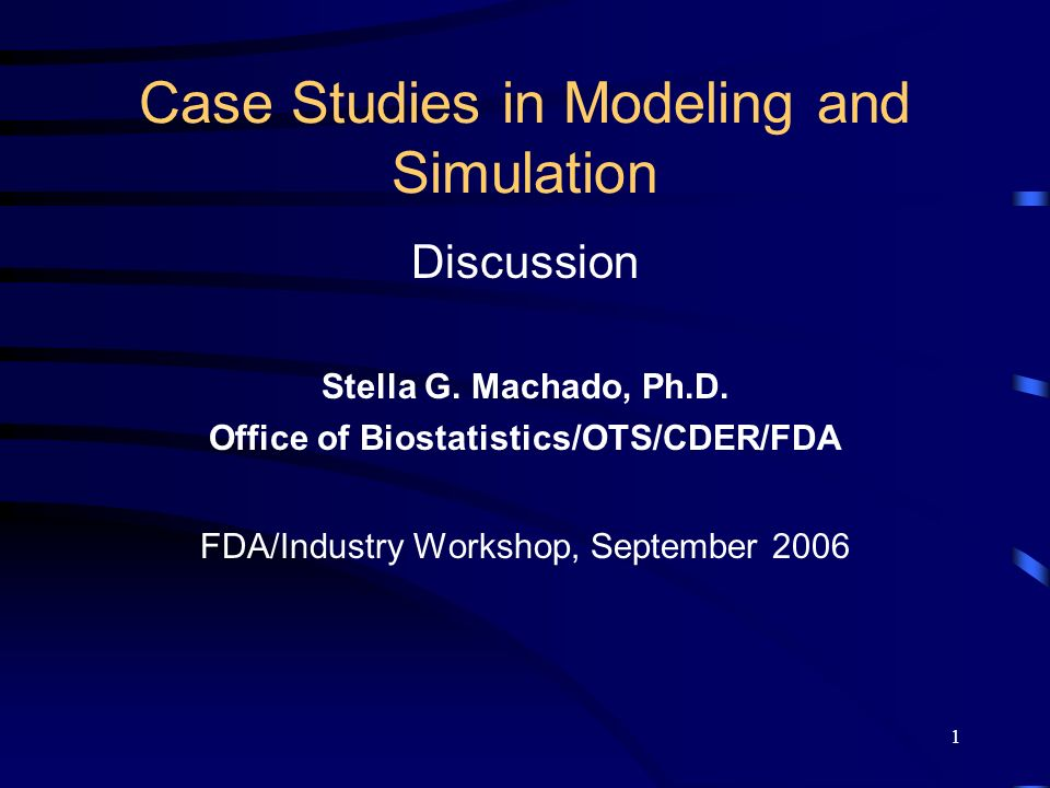 1 Case Studies in Modeling and Simulation Discussion Stella G.