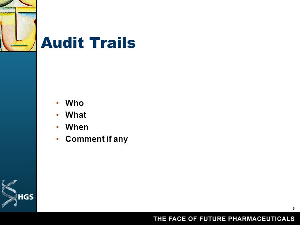 8 Audit Trails Who What When Comment if any