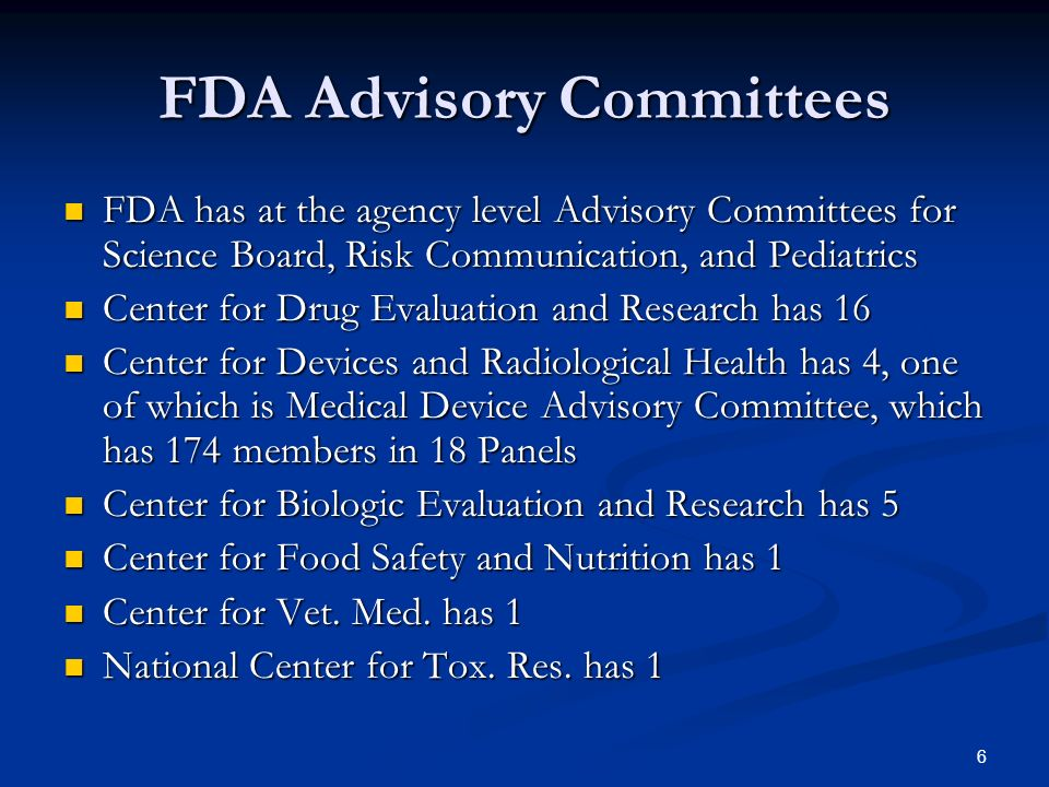 FDA and Advisory Committees Usually one or more statisticians on each panel.