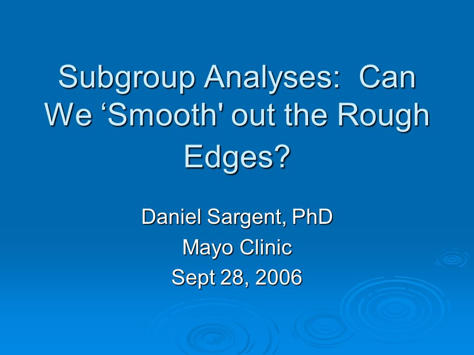 Subgroup Analyses: Can We Smooth out the Rough Edges.