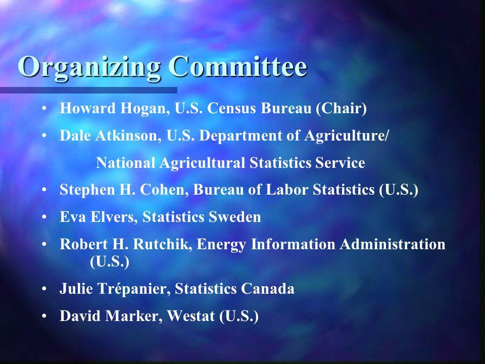 Organizing Committee Howard Hogan, U.S. Census Bureau (Chair) Dale Atkinson, U.S.