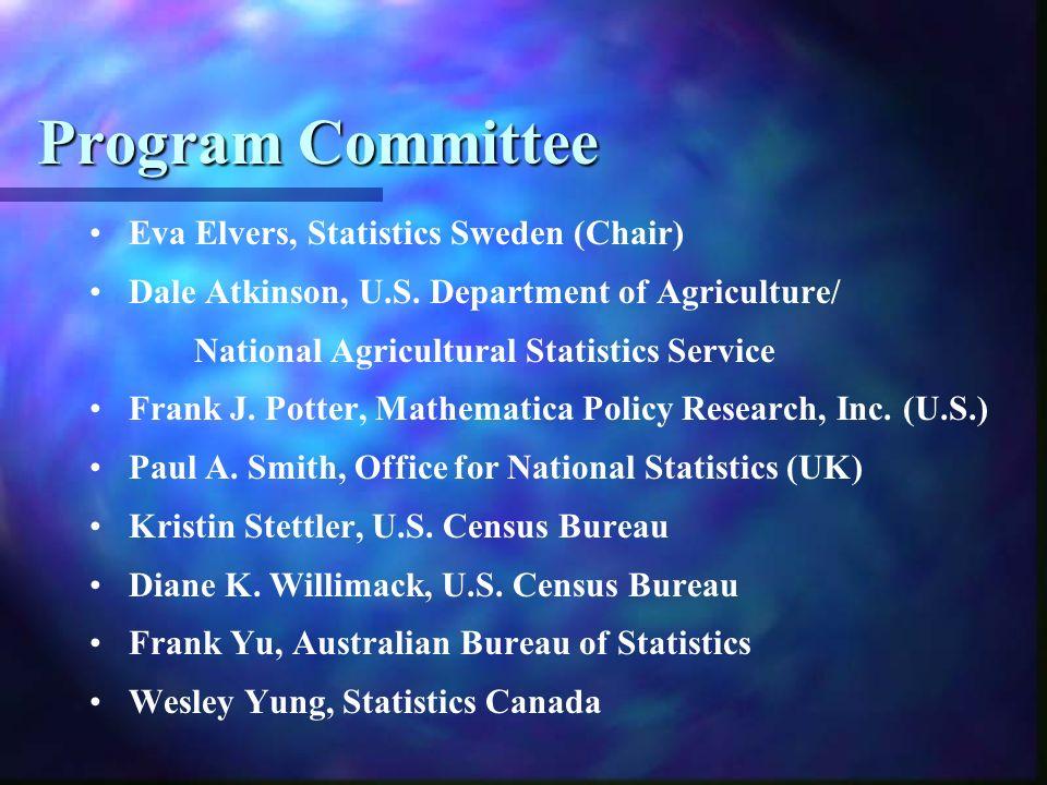 Program Committee Eva Elvers, Statistics Sweden (Chair) Dale Atkinson, U.S.