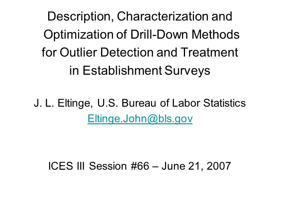 Description, Characterization and Optimization of Drill-Down Methods for Outlier Detection and Treatment in Establishment Surveys J.