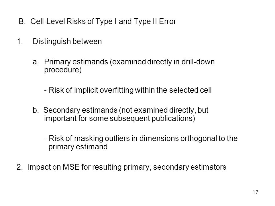 17 B. Cell-Level Risks of Type I and Type II Error 1.Distinguish between a.