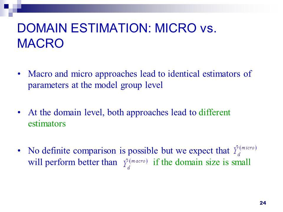 24 DOMAIN ESTIMATION: MICRO vs.