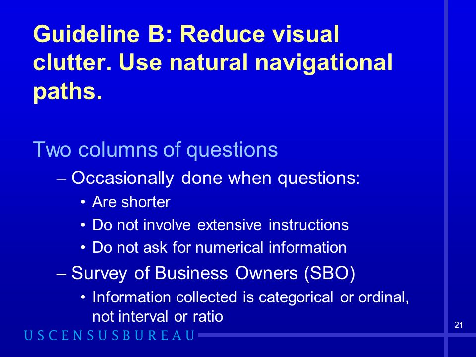21 Guideline B: Reduce visual clutter. Use natural navigational paths.