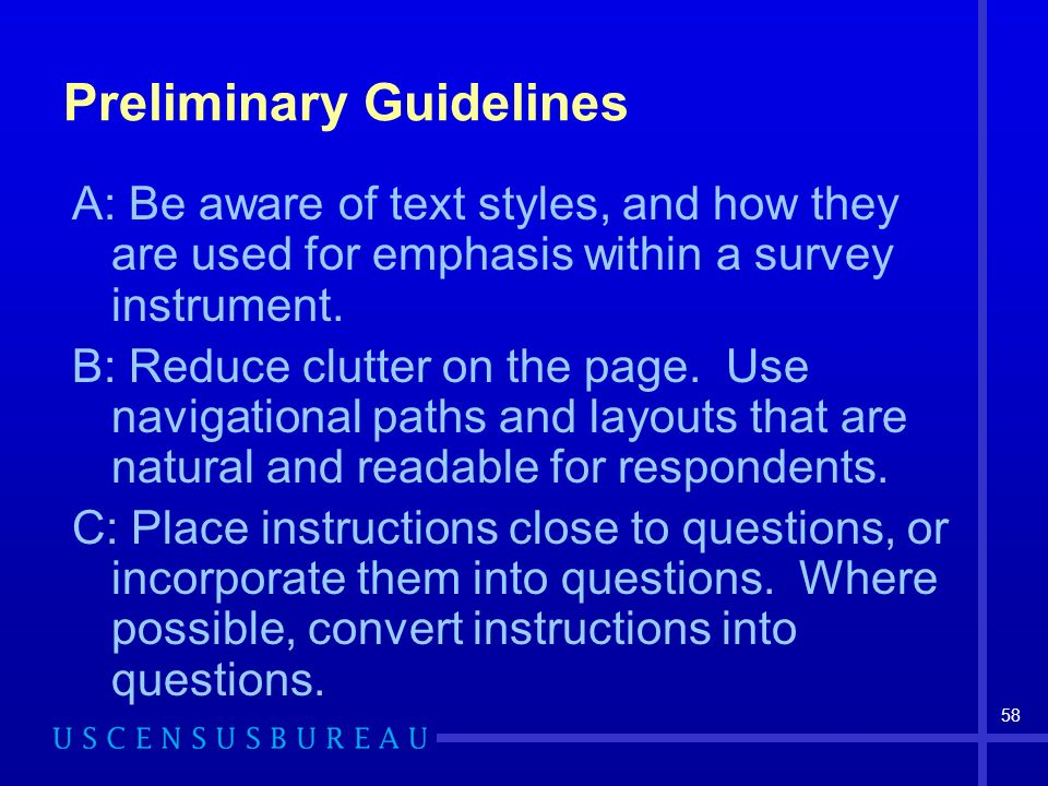 58 Preliminary Guidelines A: Be aware of text styles, and how they are used for emphasis within a survey instrument.