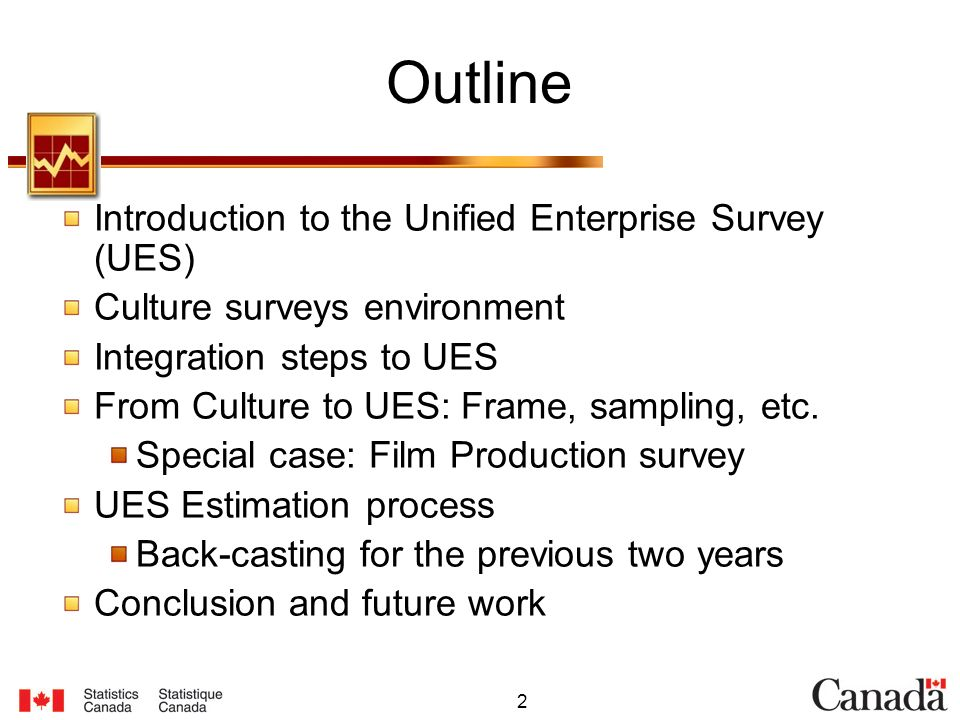 2 Outline Introduction to the Unified Enterprise Survey (UES) Culture surveys environment Integration steps to UES From Culture to UES: Frame, sampling, etc.