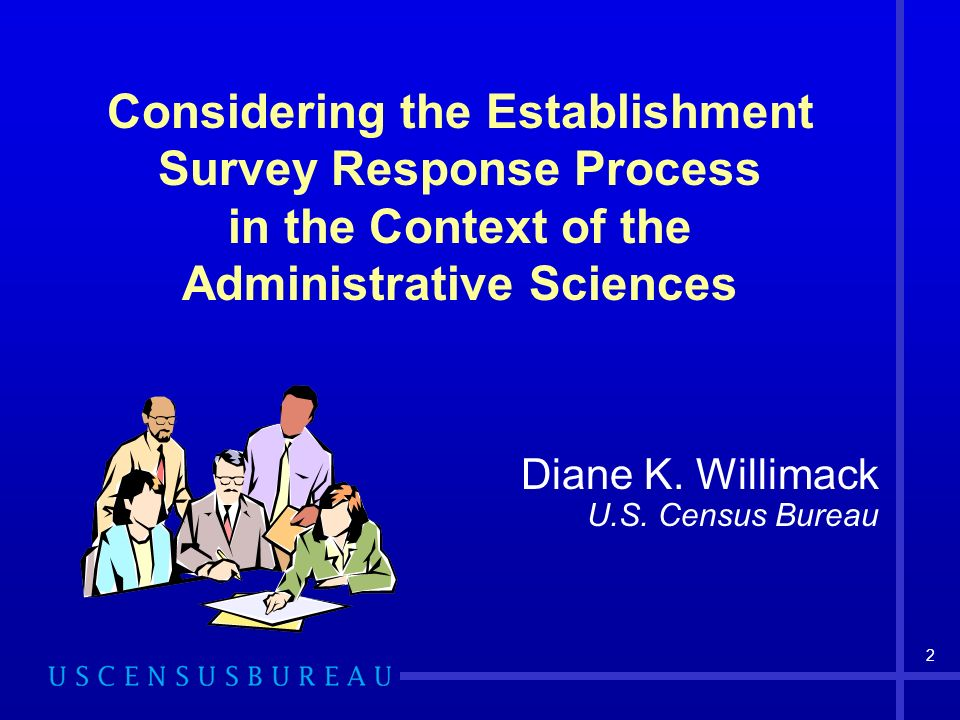 2 Considering the Establishment Survey Response Process in the Context of the Administrative Sciences Diane K.