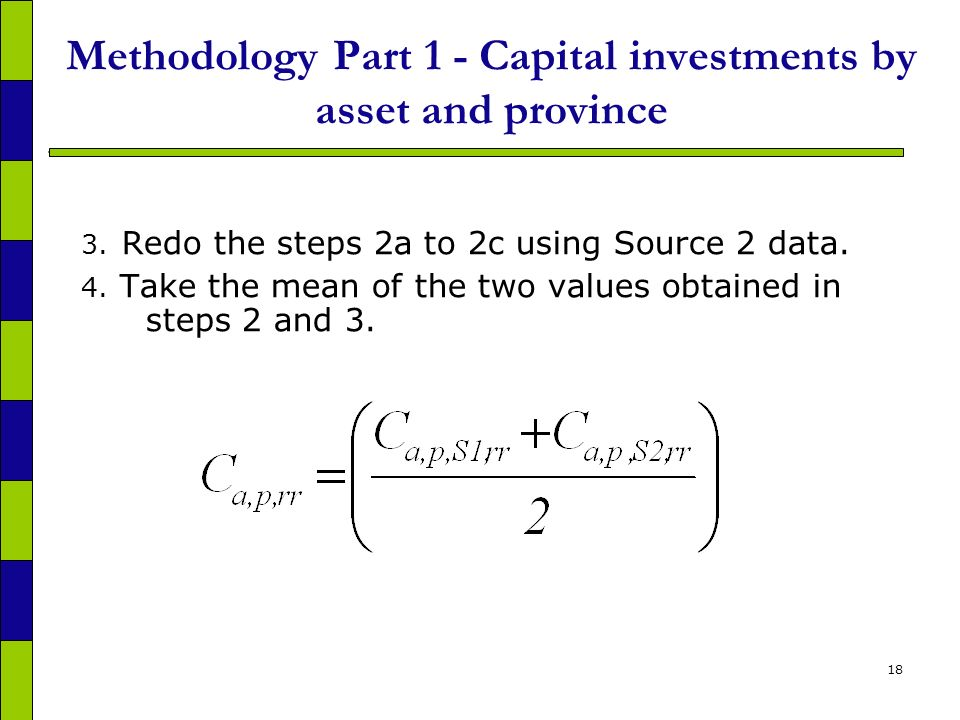 18 Methodology Part 1 - Capital investments by asset and province 3.