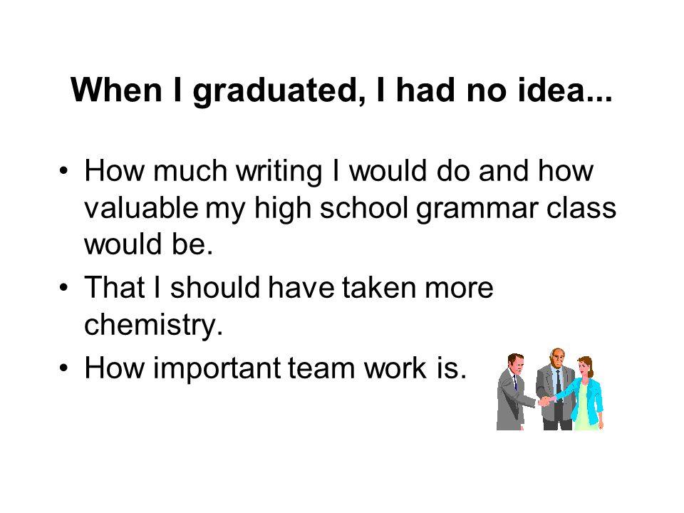 When I graduated, I had no idea...