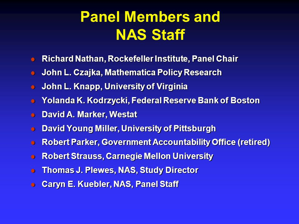 Panel Members and NAS Staff Richard Nathan, Rockefeller Institute, Panel Chair Richard Nathan, Rockefeller Institute, Panel Chair John L.