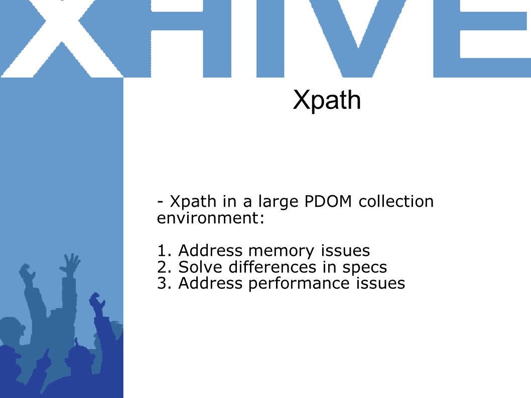 Xpath - Xpath in a large PDOM collection environment: 1.