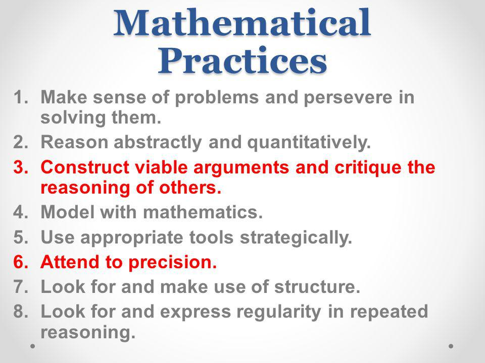 Mathematical Practices 1.Make sense of problems and persevere in solving them.