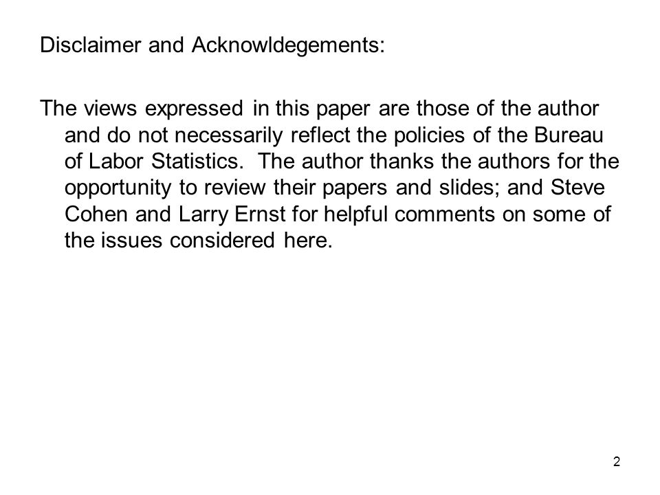 2 Disclaimer and Acknowldegements: The views expressed in this paper are those of the author and do not necessarily reflect the policies of the Bureau of Labor Statistics.