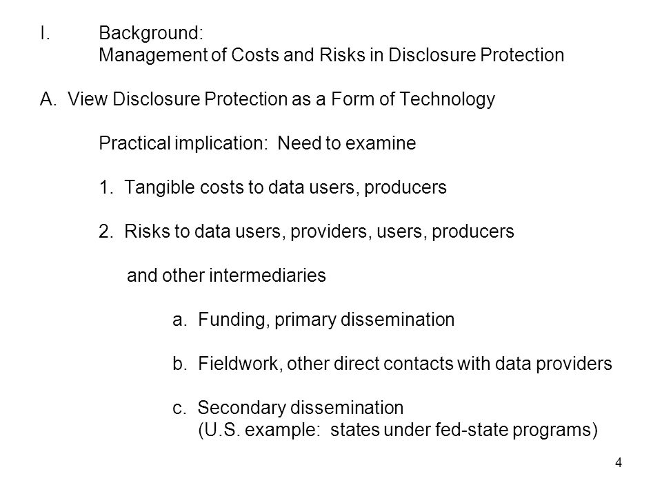 4 I.Background: Management of Costs and Risks in Disclosure Protection A.