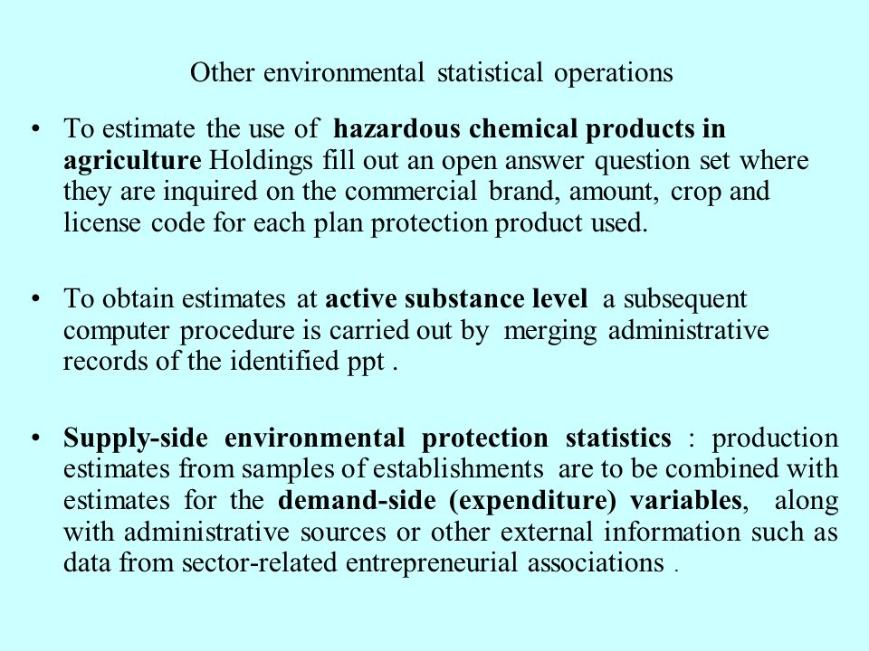Other environmental statistical operations To estimate the use of hazardous chemical products in agriculture Holdings fill out an open answer question