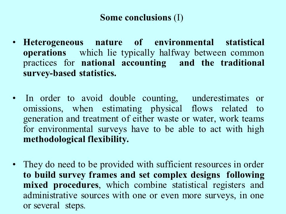 Some conclusions (I) Heterogeneous nature of environmental statistical operations which lie typically halfway between common practices for national ac