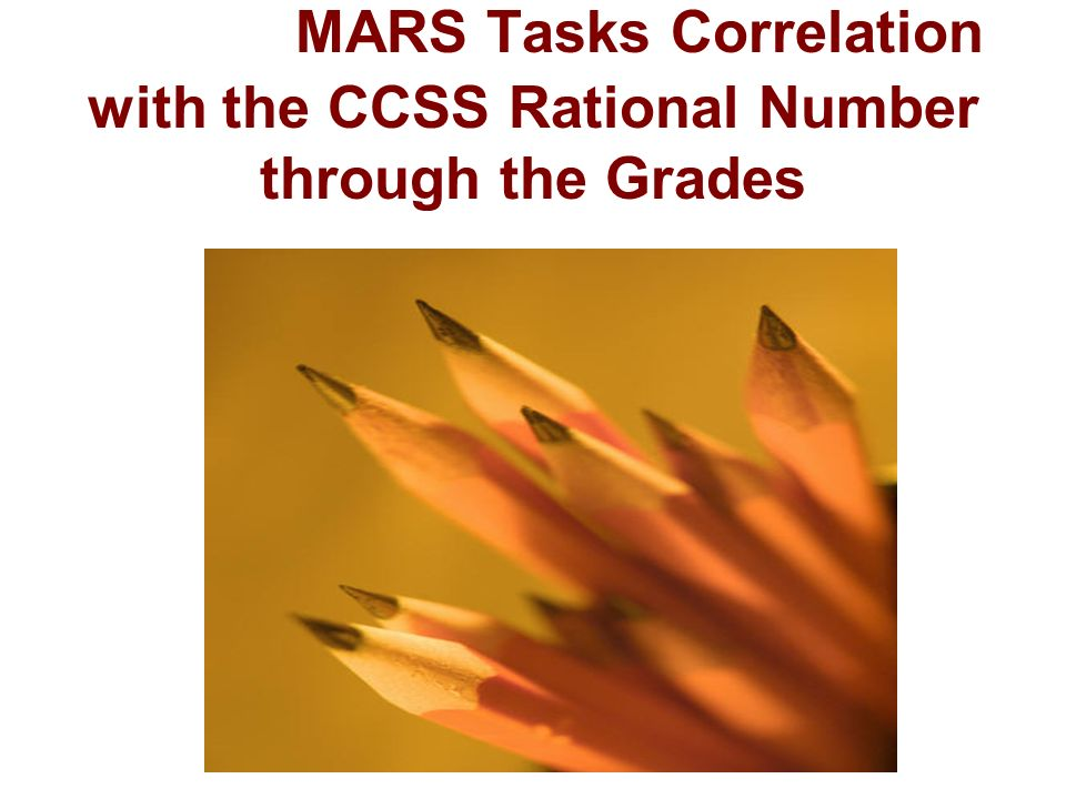 MARS Tasks Correlation with the CCSS Rational Number through the Grades