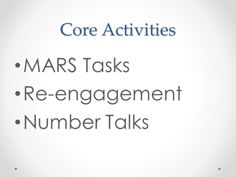 Core Activities MARS Tasks Re-engagement Number Talks