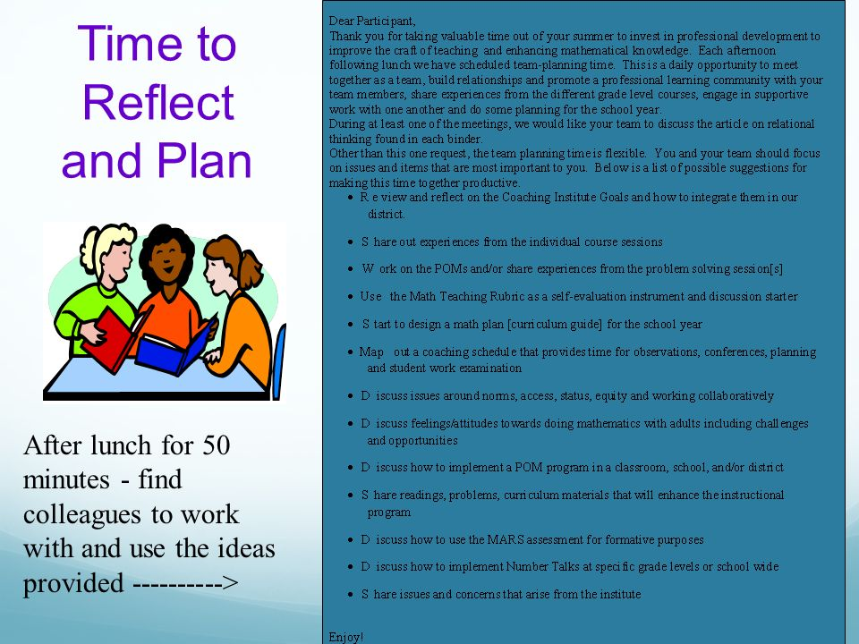 Time to Reflect and Plan After lunch for 50 minutes - find colleagues to work with and use the ideas provided ---------->