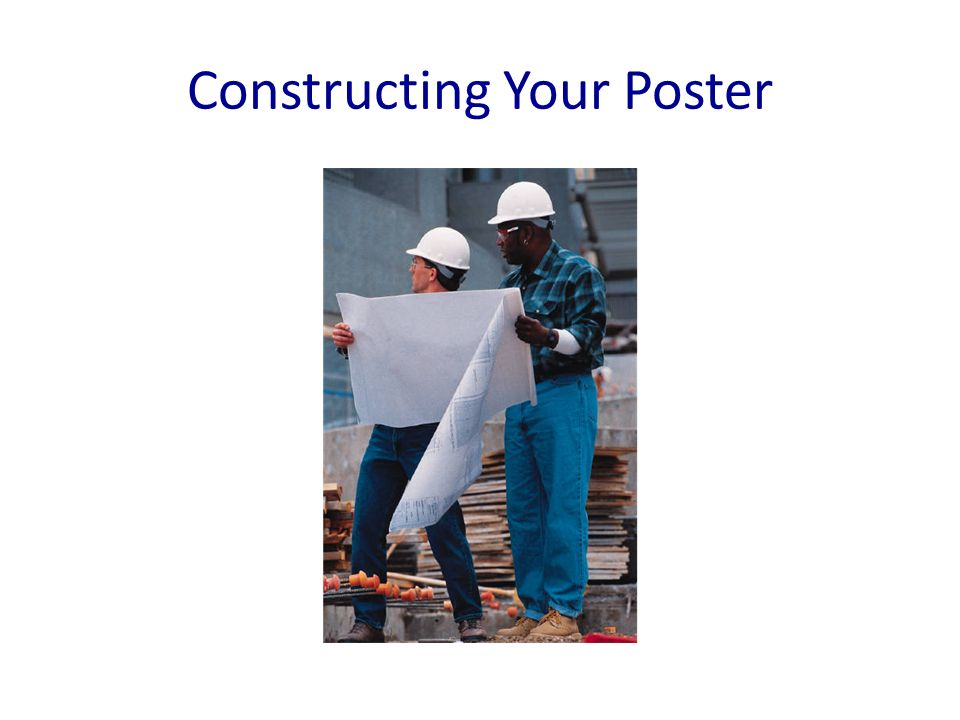 Constructing Your Poster