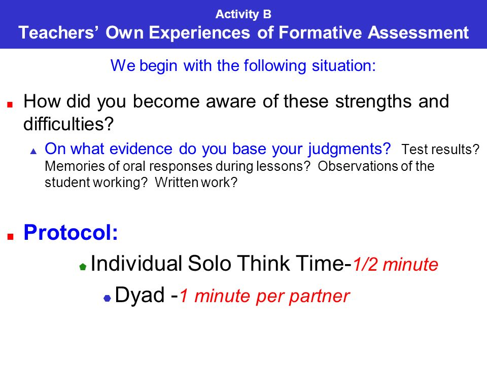 Activity B Teachers Own Experiences of Formative Assessment We begin with the following situation: How did you become aware of these strengths and dif