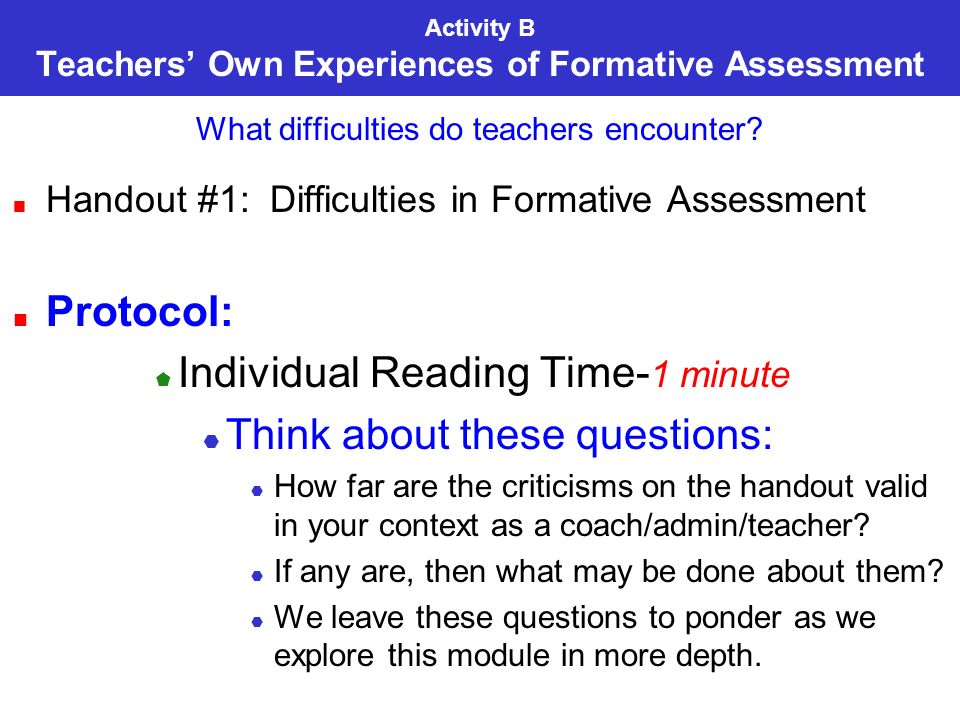 Activity B Teachers Own Experiences of Formative Assessment What difficulties do teachers encounter.
