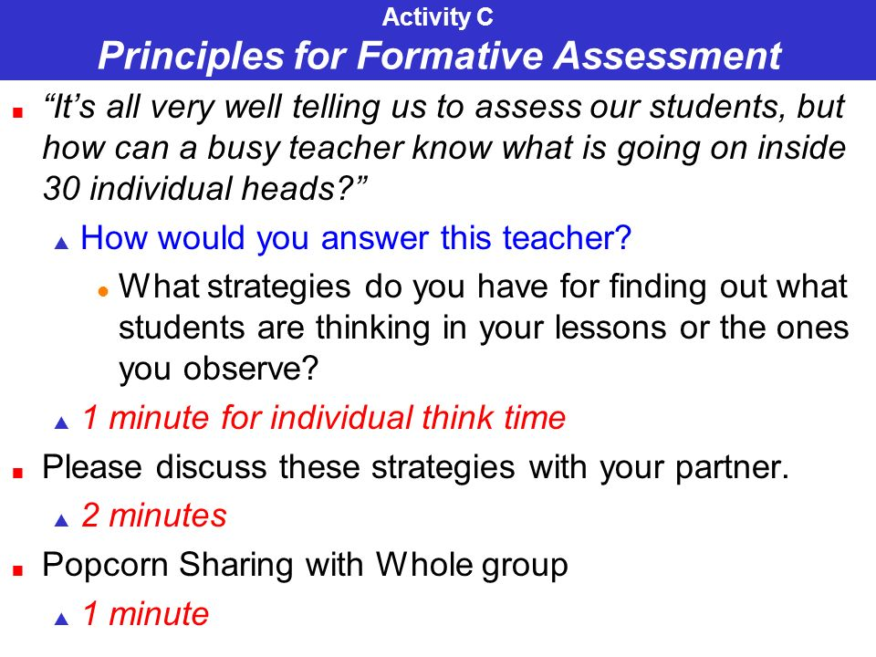Activity C Principles for Formative Assessment Its all very well telling us to assess our students, but how can a busy teacher know what is going on inside 30 individual heads.