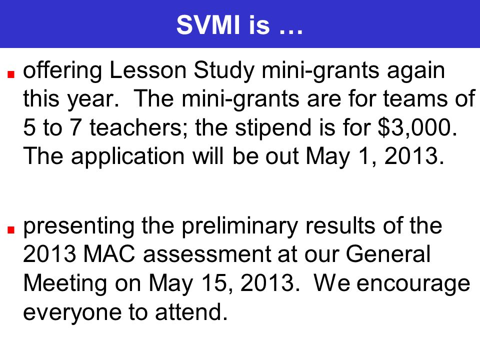 SVMI is … offering Lesson Study mini-grants again this year. The mini-grants are for teams of 5 to 7 teachers; the stipend is for $3,000. The applicat