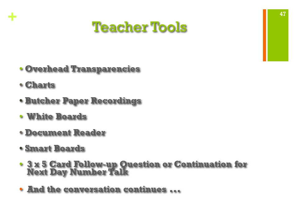 + Teacher Tools Overhead Transparencies Charts Butcher Paper Recordings White Boards Document Reader Smart Boards 3 x 5 Card Follow-up Question or Con
