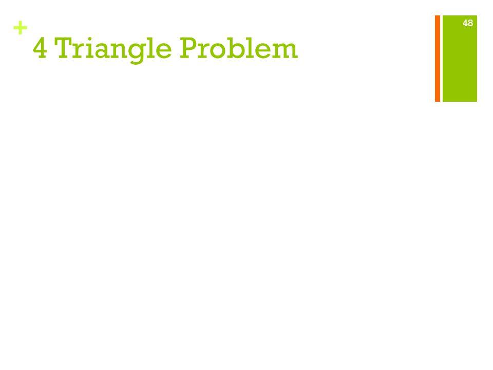 + 4 Triangle Problem 48
