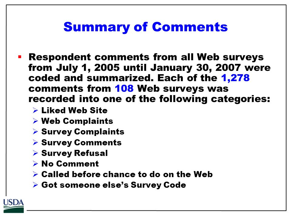 Summary of Comments Respondent comments from all Web surveys from July 1, 2005 until January 30, 2007 were coded and summarized.