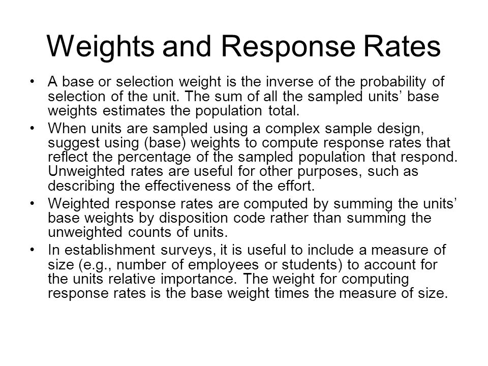A base or selection weight is the inverse of the probability of selection of the unit. The sum of all the sampled units base weights estimates the pop