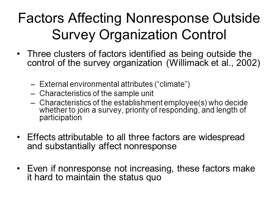 Factors Affecting Nonresponse Outside Survey Organization Control Three clusters of factors identified as being outside the control of the survey orga