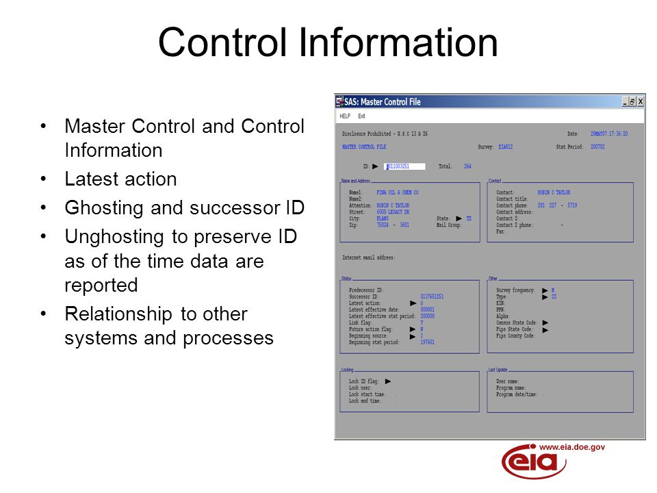 Control Information Master Control and Control Information Latest action Ghosting and successor ID Unghosting to preserve ID as of the time data are reported Relationship to other systems and processes