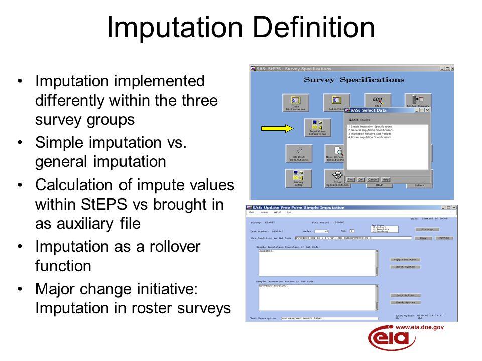Imputation Definition Imputation implemented differently within the three survey groups Simple imputation vs.