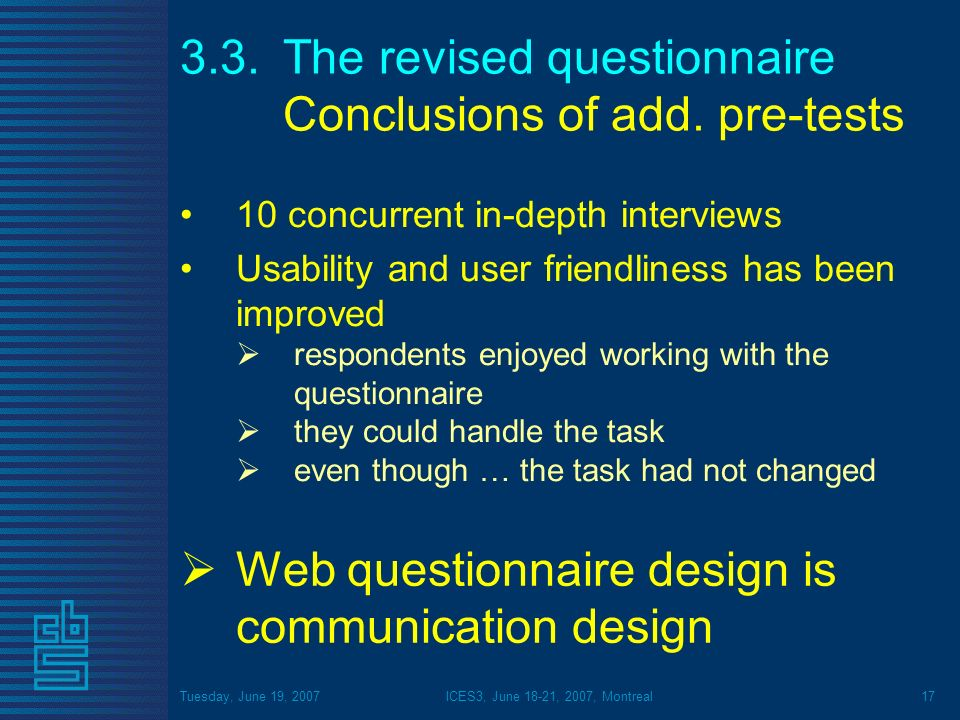 Tuesday, June 19, 2007ICES3, June 18-21, 2007, Montreal The revised questionnaire Conclusions of add.