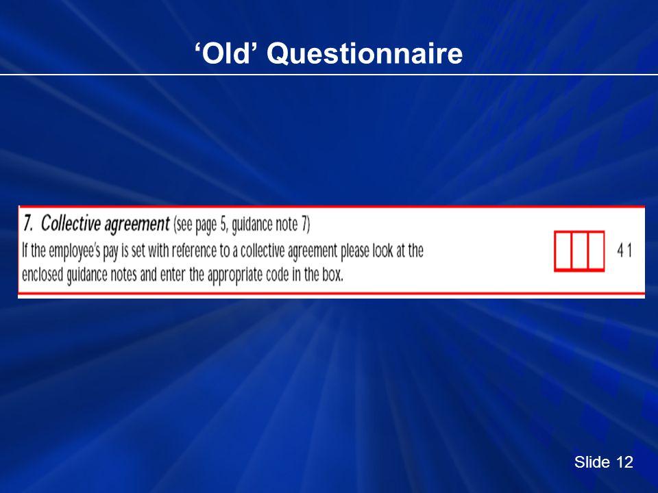 Old Questionnaire Slide 12